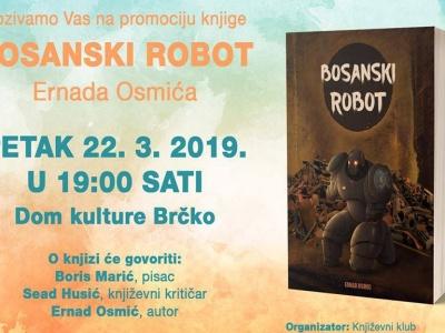 """Večeras promocija knjige """"Bosanski robot"""" Ernada Osmića iz Brčkog"""
